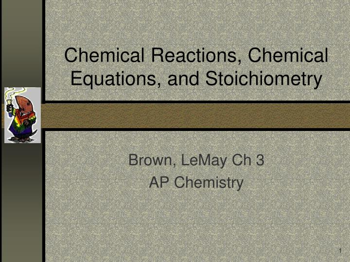 chemical reactions chemical equations and stoichiometry n.