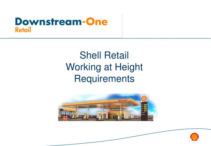 shell retail working at height requirements n.