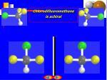 chlorodifluoromethane is achiral