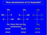 three stereoisomers of 2 3 butanediol2