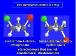 two stereogenic centers in a ring1