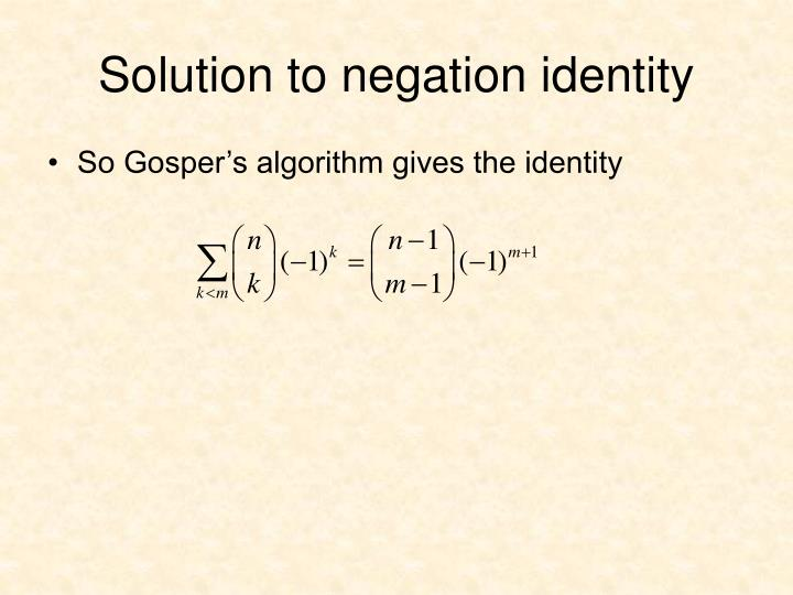 Solution to negation identity