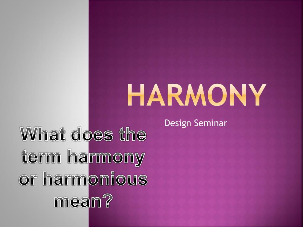 Ppt Harmony Powerpoint Presentation Id7010027