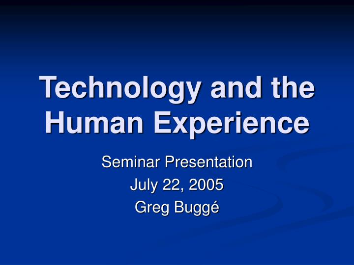 technology and the human experience n.
