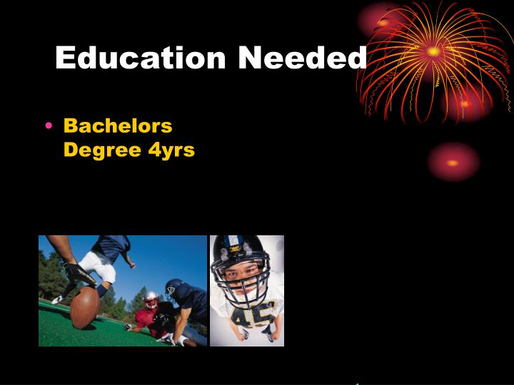 Education Needed