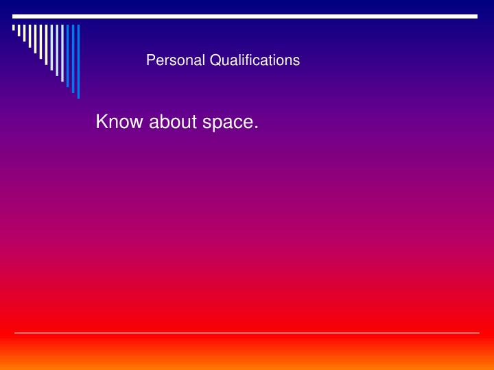 Personal Qualifications