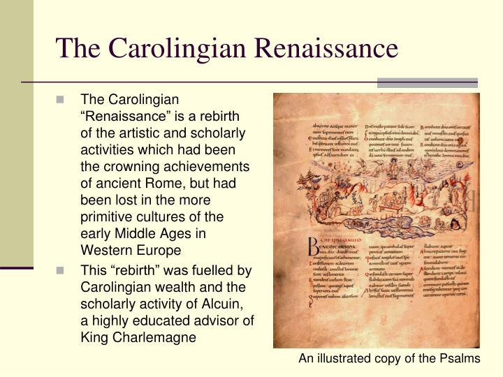 carolingian renaissance handwriting The carolingian renaissance a period of cultural activity in the carolingian empire is known to be as the carolingian renaissance its aim was to restore a civilization of which ancient rome would have been proud, but with a christian emphasis as well.
