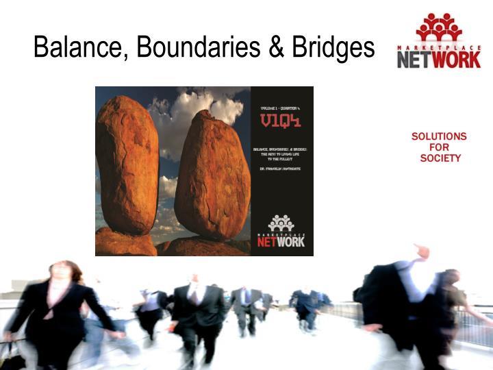 Balance, Boundaries & Bridges