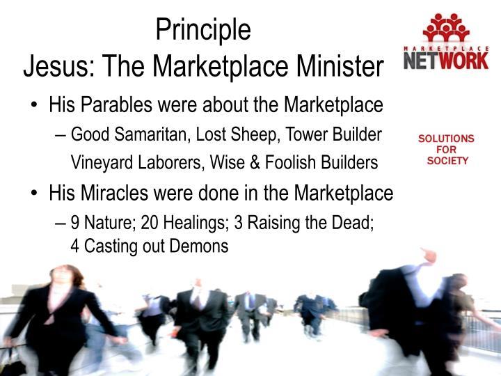 Principle                               Jesus: The Marketplace Minister