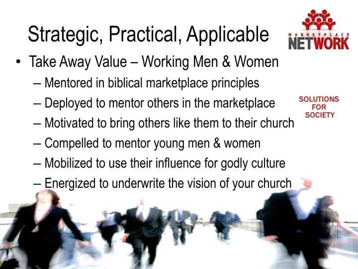 Strategic, Practical, Applicable