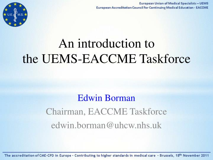 An introduction to the uems eaccme taskforce