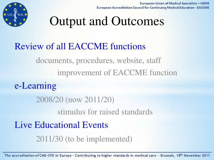 Output and Outcomes