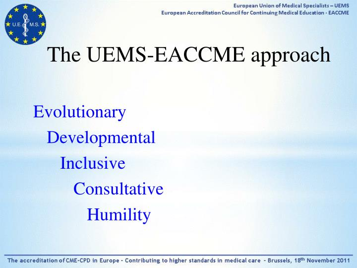 The UEMS-EACCME approach