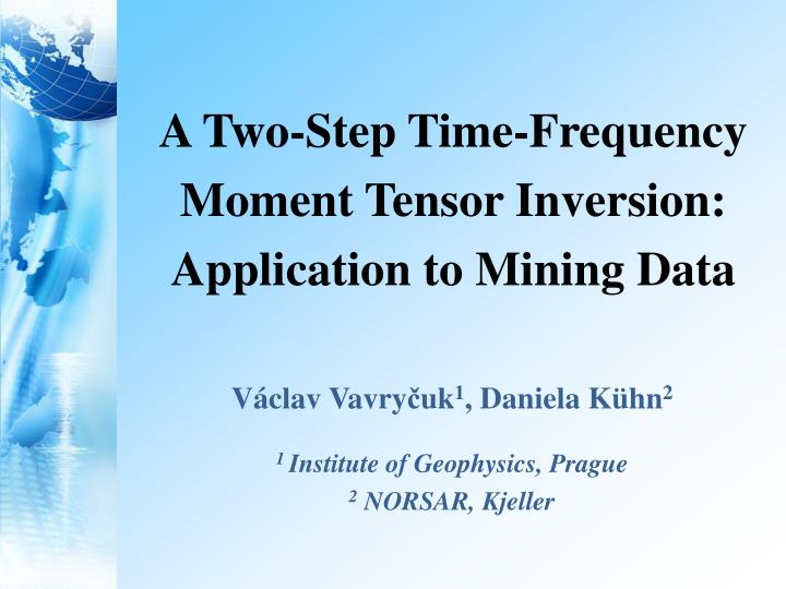 A two step time frequency moment tensor inversion application to mining data
