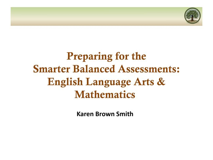 preparing for the smarter balanced assessments english language arts mathematics n.