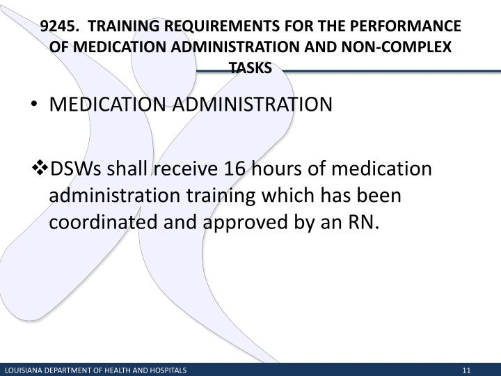 9245.  TRAINING REQUIREMENTS FOR THE PERFORMANCE OF MEDICATION ADMINISTRATION AND NON-COMPLEX TASKS