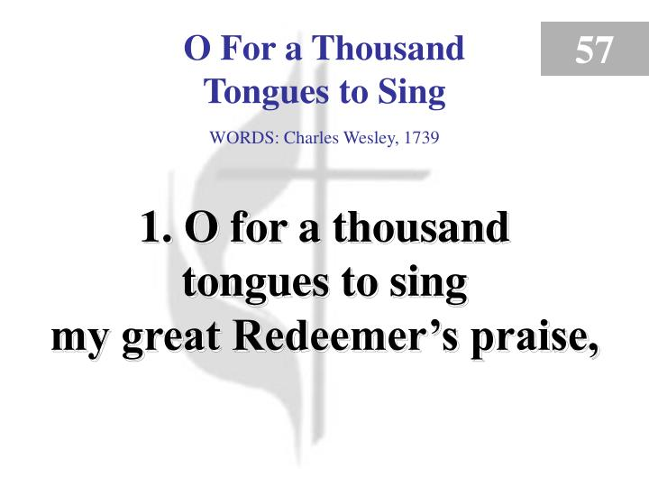 o for a thousand tongues to sing verse 1 n.
