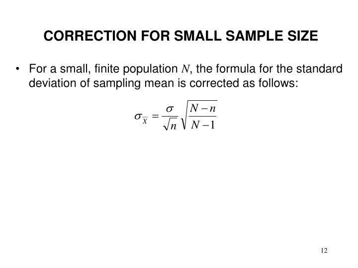 CORRECTION FOR SMALL SAMPLE SIZE