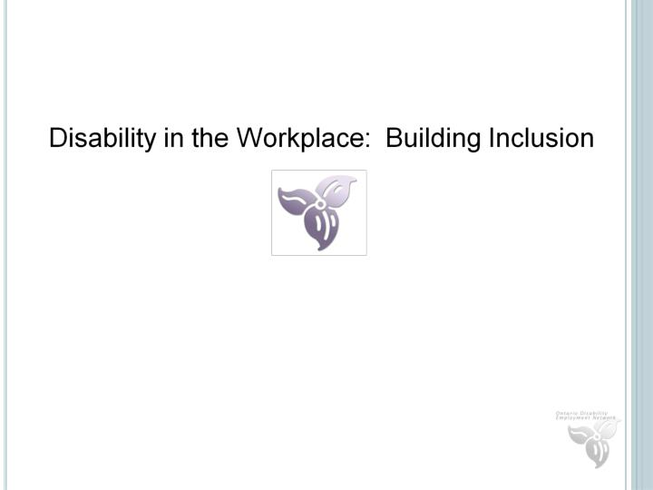 disability in the workplace building inclusion n.