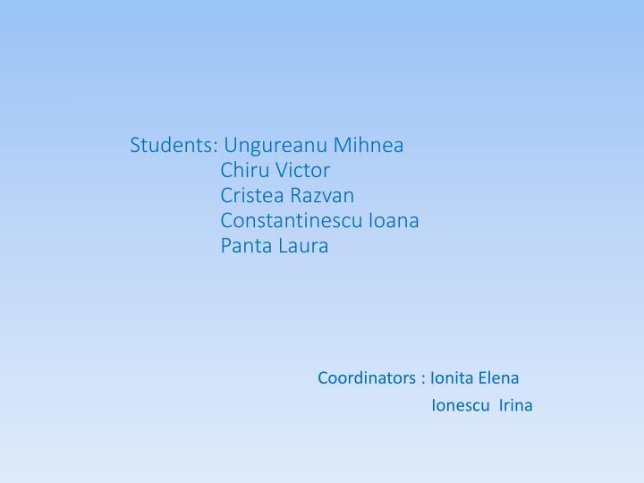 Students: Ungureanu Mihnea