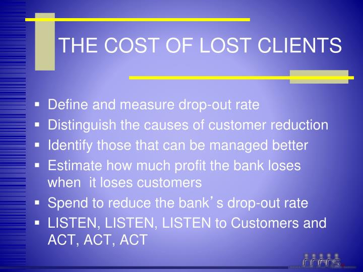 THE COST OF LOST CLIENTS