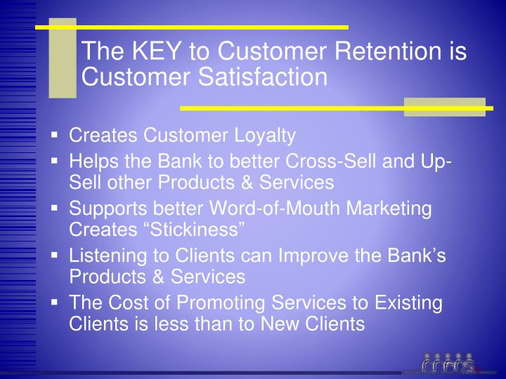 The KEY to Customer Retention is Customer Satisfaction
