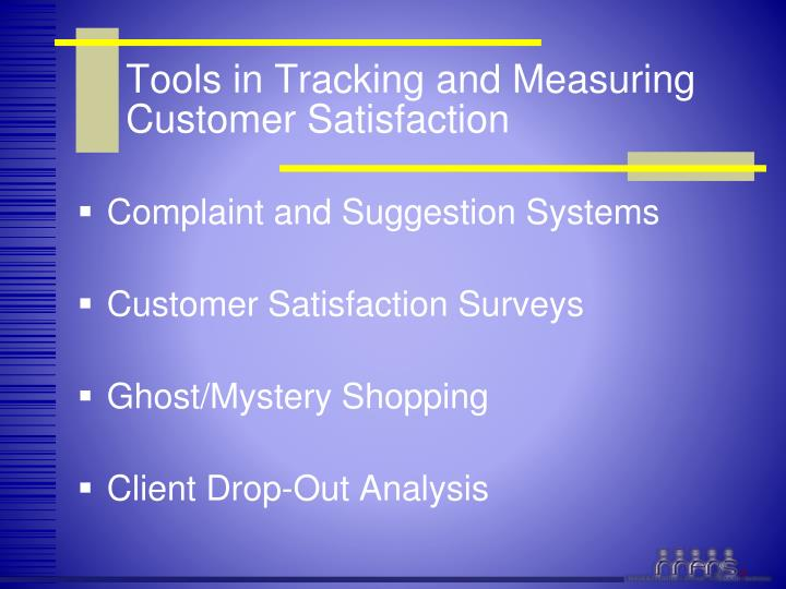 Tools in Tracking and Measuring Customer Satisfaction