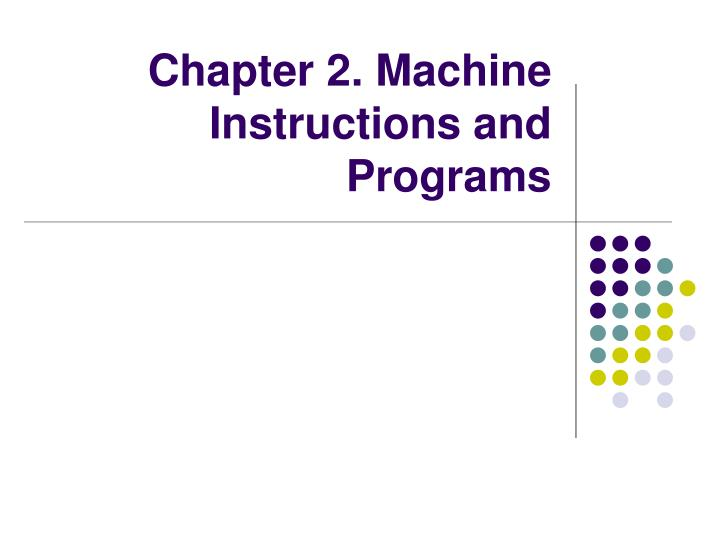 chapter 2 machine instructions and programs n.