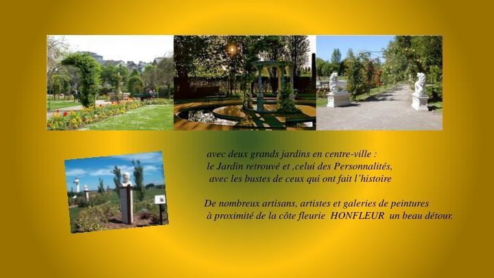 avec deux grands jardins en centre-ville :