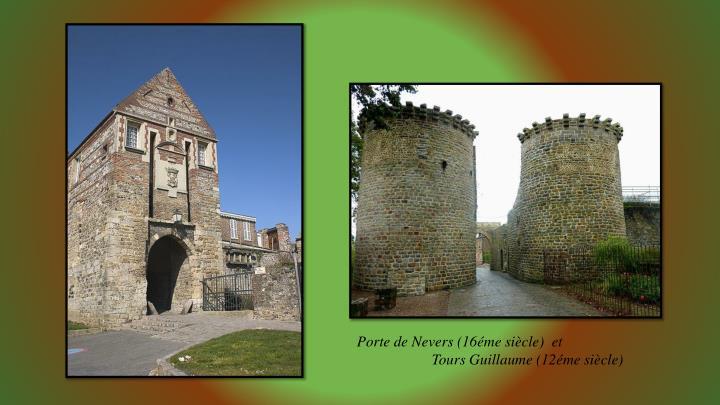 Porte de Nevers (16éme siècle)  et