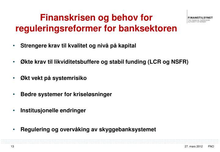 Finanskrisen og behov for reguleringsreformer for banksektoren