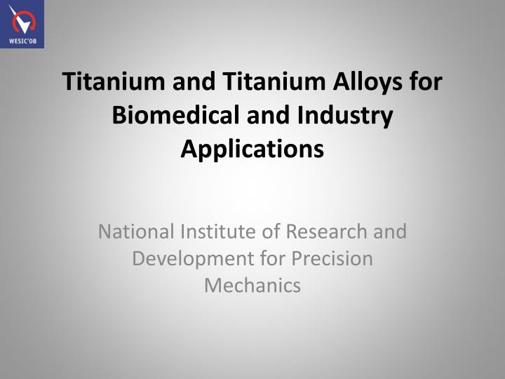 titanium and titanium alloys for biomedical and industry applications n.