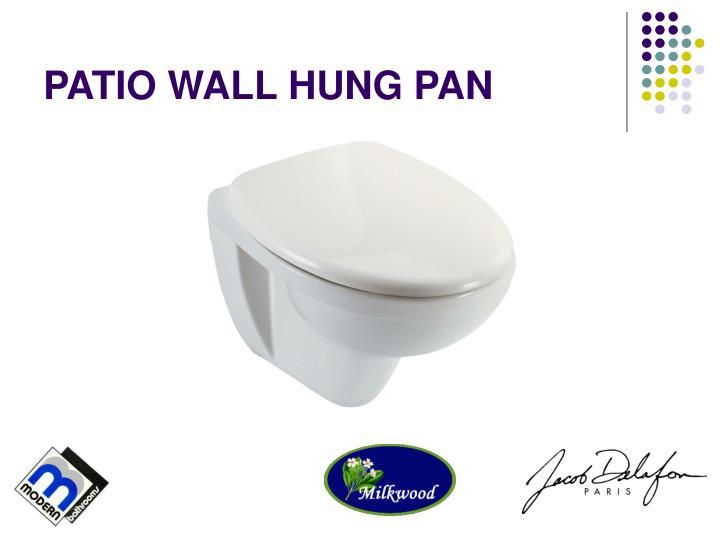 PATIO WALL HUNG PAN