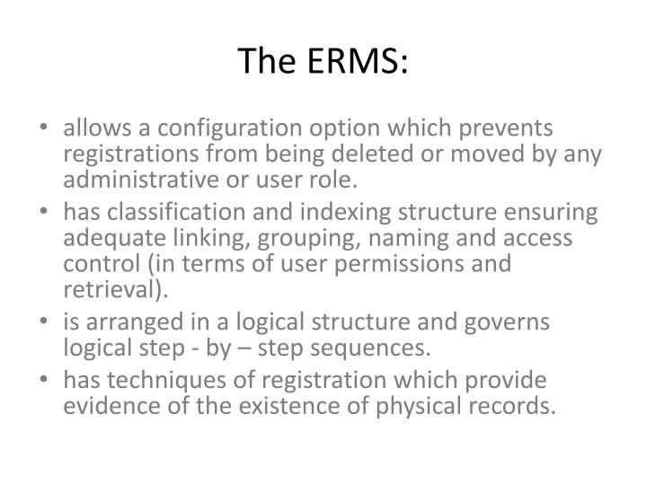 The ERMS: