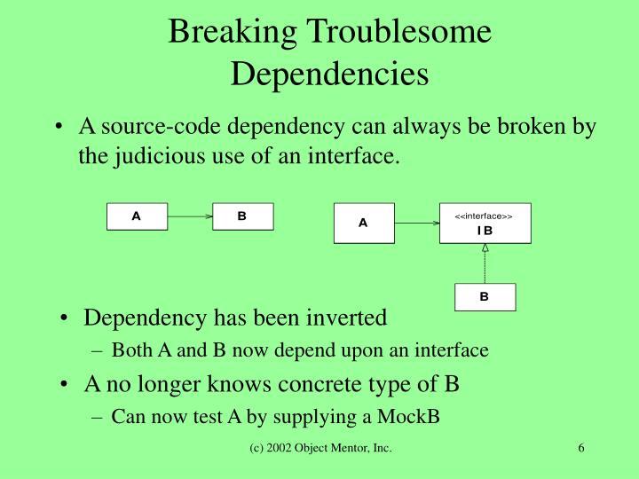 Breaking Troublesome Dependencies
