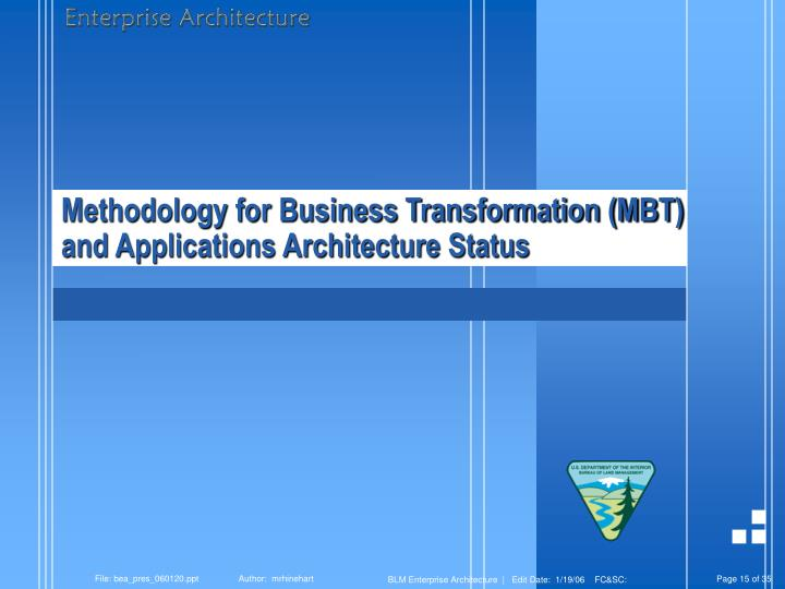 Methodology for Business Transformation (MBT) and Applications Architecture Status