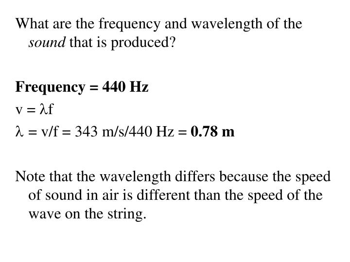 What are the frequency and wavelength of the