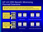 hp ux drd benefit minimizing planned downtime