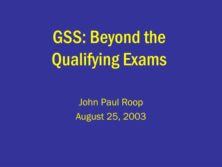 gss beyond the qualifying exams n.