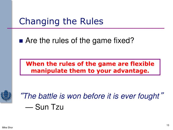 Changing the Rules