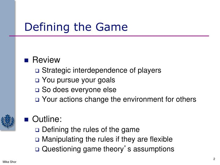 Defining the game