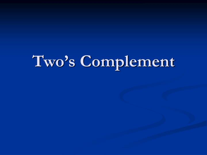 two s complement n.