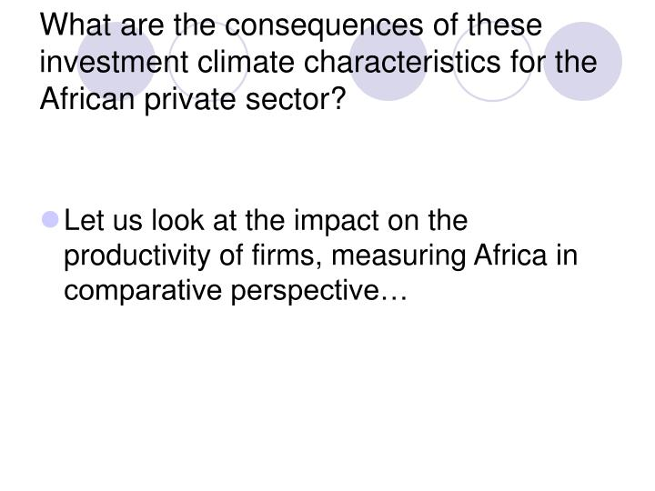 What are the consequences of these investment climate characteristics for the African private sector?