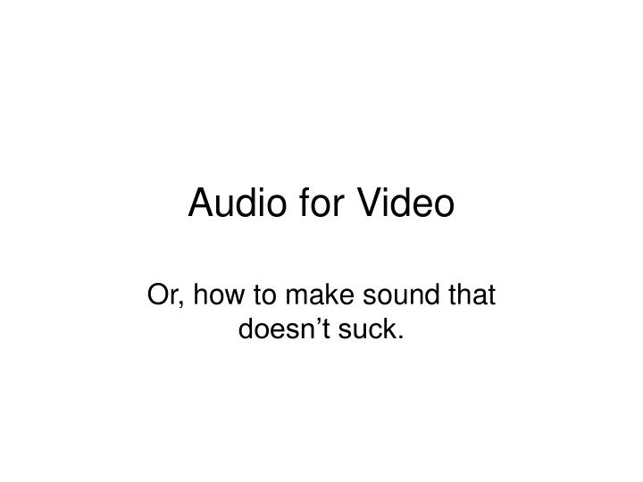 audio for video n.