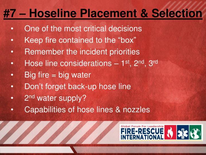 #7 – Hoseline Placement & Selection