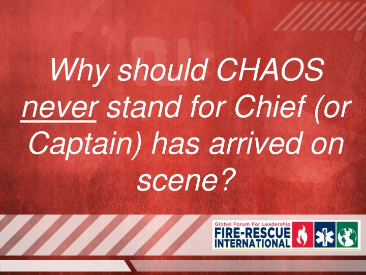 Why should CHAOS