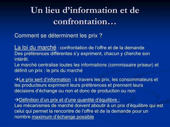 Un lieu d'information et de confrontation…