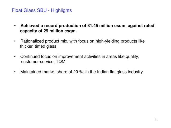 Float Glass SBU - Highlights