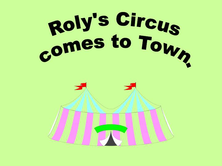 Roly's Circus