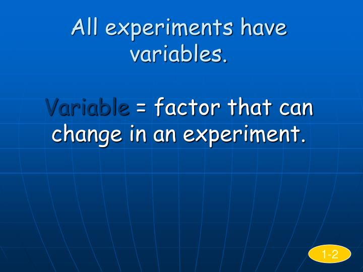 All experiments have variables.